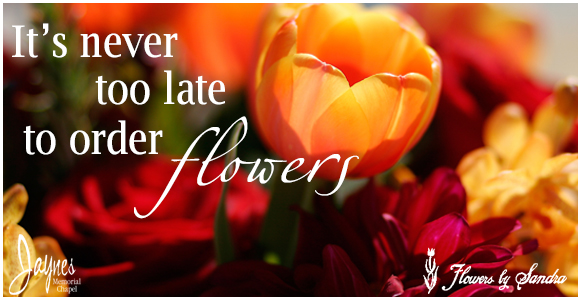 It's Never too Late to Order Flowers